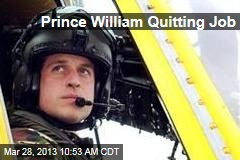 Prince William Quitting Job
