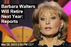 Barbara Walters Will Retire Next Year: Reports