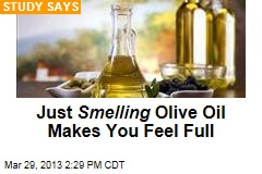 Just Smelling Olive Oil Makes You Feel Full