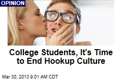 College Students, It's Time to End Hookup Culture