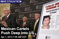 Mexican Drug Cartels Push Deep Into US
