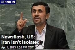 Newsflash, US: Iran Isn't Isolated