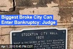 Biggest Broke City Can File for Bankruptcy: Judge