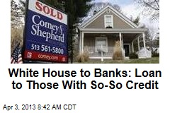 White House Prods Banks to Move on Lending