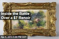 Inside the Battle Over a $7 Renoir