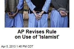AP Revises Rule on Use of 'Islamist'