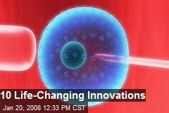 10 Life-Changing Innovations