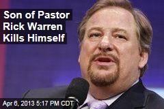 Son of Pastor Rick Warren Kills Himself