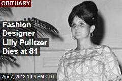 Fashion Designer Lilly Pulitzer Dies at 81