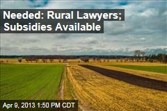 Needed: Rural Lawyers; Subsidies Available