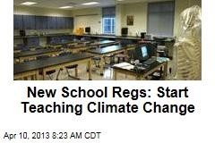 New School Regs: Start Teaching Climate Change