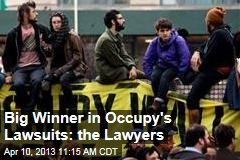 Big Winner in Occupy's Lawsuits: the Lawyers