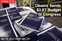 Obama Sends $3.8T Budget to Congress