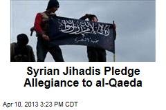 Syrian Jihadis Pledge Allegiance to al-Qaeda