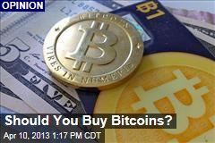 Should You Buy Bitcoins?