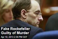 Fake Rockefeller Guilty of Murder