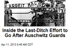 Inside the Last-Ditch Effort to Go After Auschwitz Guards