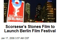 Scorsese's Stones Film to Launch Berlin Film Festival