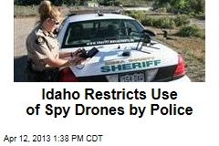 Idaho Restricts Use of Spy Drones by Police
