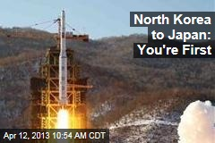 North Korea to Japan: You're First