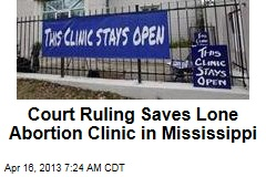 Court Ruling Saves Mississippi's Lone Abortion Clinic