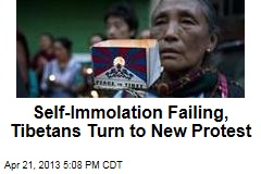 Self-Immolation Failing, Tibetans Turn to New Protest