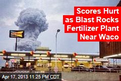 Blast Rocks Fertilizer Plant Near Waco