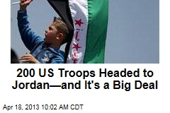 200 US Troops Headed to Jordan—and It's a Big Deal