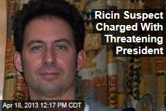 Ricin Suspect Charged With Threatening President