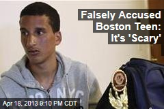 Falsely Accused Boston Teen: It's 'Scary'