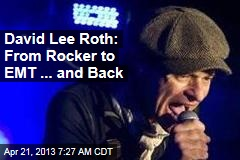 David Lee Roth: From Rocker to EMT ... and Back