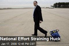 National Effort Straining Huck
