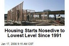 Housing Starts Nosedive to Lowest Level Since 1991