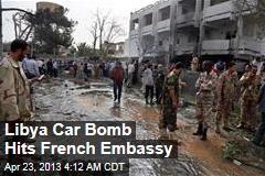 Libya Car Bomb Hits French Embassy