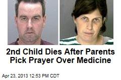2nd Child Dies After Parents Pick Prayer Over Medicine