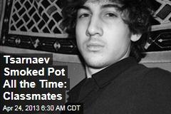Tsarnaev Smoked Pot All the Time: Classmates