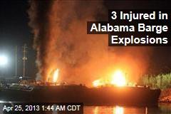 3 Injured in Alabama Barge Explosions