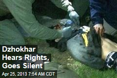 Dzhokhar Hears Rights, Goes Silent