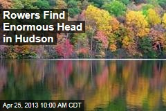 Rowers Find Enormous Head in Hudson