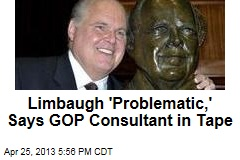 Limbaugh 'Problematic,' Says GOP Consultant in Tape