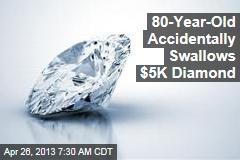 80-Year-Old Accidentally Swallows $5K Diamond