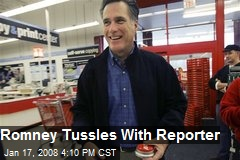 Romney Tussles With Reporter