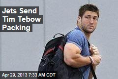 Jets Send Tim Tebow Packing
