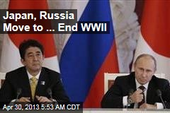 Japan, Russia Move to End WWII