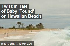 Twist in Tale of Baby 'Found' on Hawaiian Beach