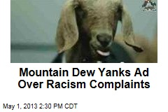 Mountain Dew Yanks Ad Over Racism Complaints