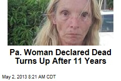 Pa. Woman Declared Dead Turns Up After 11 Years