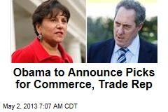 Obama to Announce Picks for Commerce, Trade Rep