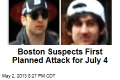 Boston Suspects First Planned Attack for July 4