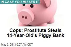 Cops: Prostitute Steals Teen Victim's Piggy Bank